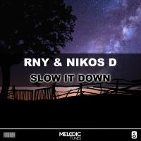Rny & Nikos D Slow It Down