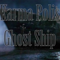 Karma Polis Ghost Ship