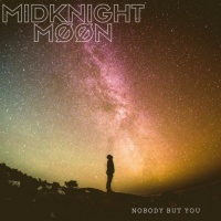 Midknight Moon Nobody But You