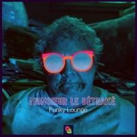 Monsieur Le Detrake Funky Lounge