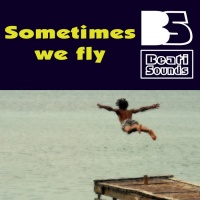 Beati Sounds Sometimes We Fly