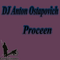 Dj Anton Ostapovich Proceen