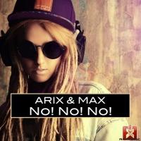 Arix & Max No! No! No!