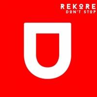 Rekore Don\'t Stop