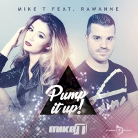 Mike T Feat Rawanne Pump It Up