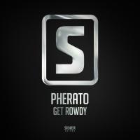 Pherato Get Rowdy