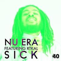 Nu Era Feat Rtkal Sick