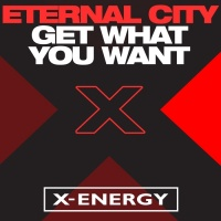 Eternal City Get What You Want