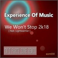 Experience Of Music We Won't Stop 2k18 (TN'T Party Zone Remix)