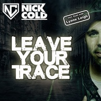 Nick Cold feat. Lyane Leigh Leave Your Trace