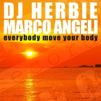 Marco Angeli, Dj Herbie Everybody Move Your Body