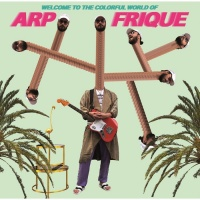Arp Frique Welcome To The Colorful World Of Arp Frique