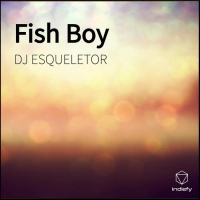 Dj Esqueletor Fishboy