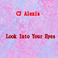 Cj Alexis Look Into Your Eyes