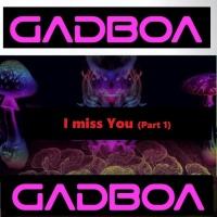 Gadboa I Miss You Part 1