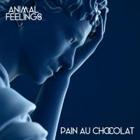 Animal Feelings Pain Au Chocolat