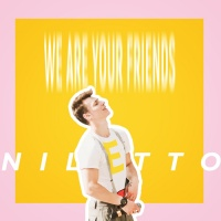 Niletto We Are Your Friends