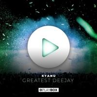 Kyanu Greatest Deejay