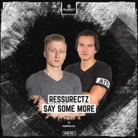 Ressurectz Say Some More