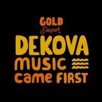 Dekova Music Came First