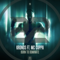 Kronos Feat  Mc Coppa Born To Dominate