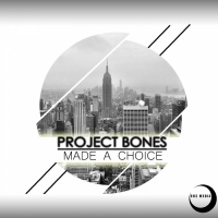 Project Bones Made A Choice