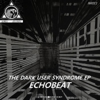 Echobeat The Dark User Syndrome EP
