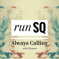 RunSQ with Eleanor Always Calling