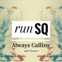 RunSQ with Eleanor Always Calling