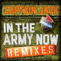 Captain Jack In The Army Now (remixes)