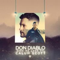 Don Diablo Feat Calum Scott Give Me Love