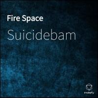 Suicidebam Fire Space