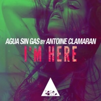 Agua Sin Gas by Antoine Clamaran I'm Here