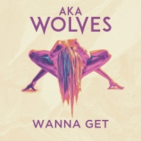 Aka Wolves Wanna Get
