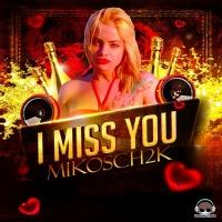 Mikosch2k I Miss You