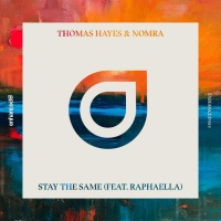 Thomas Hayes & Nomra Feat Raphaella Stay The Same