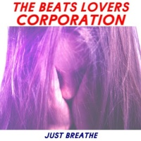 The Beats Lovers Corporation Just Breathe