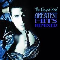 Ernest Kohl The Ernest Kohl Greatest Hits Remixed