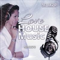 Dj No Sugar Love House Music