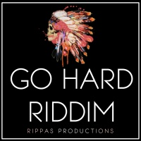 Rippas Productions Go Hard Riddim