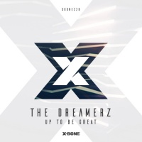 The Dreamerz Up To Be Great