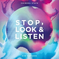 Chimera State feat. Kim Sanders Stop, Look & Listen