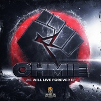 Ohmie We Will Live Forever