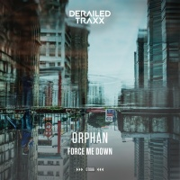 Orphan Force Me Down