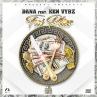 Dana Feat Ken Vybz Fai Pliss