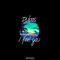 Dubos I Feel You