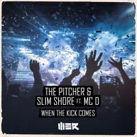 The Pitcher, Slim Shore Feat Mc D When The Kick Comes