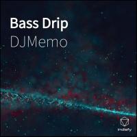 Djmemo Bass Drip