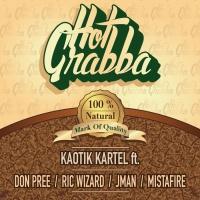 Kaotik Kartel Feat Don Pree, Ric Wizard, Jman, Mistafire Hot Grabba