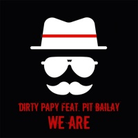 Dirty Papy feat. Pit Bailay We Are